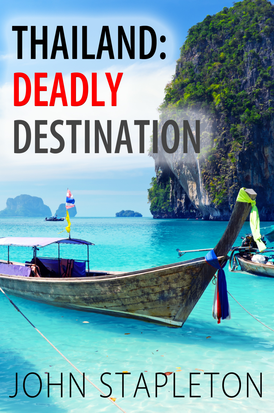 Thailand Deadly Destination by John Stapleton