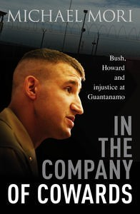 In the Company of Cowards by Major Michael Mori