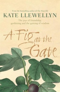 A Fig at the Gate by Kate Llewelyn