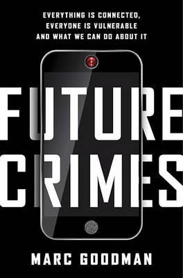 Future Crimes by Marc Goodman