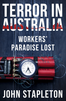 Terror in Australia Workers Paradise Lost