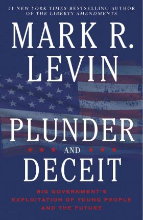 Plunder and Deceit by Mark Levin