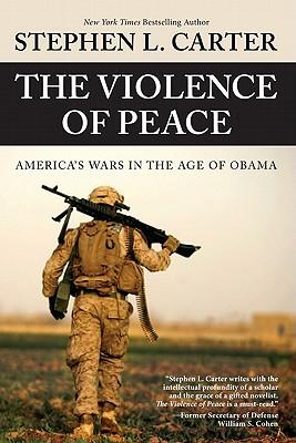 The Violence of Peace Stephen Carter