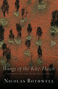 Songs of the Kite-Hawk by Nicolas Rothwell