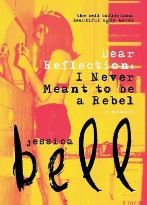 Dear Reflection Jessica Bell